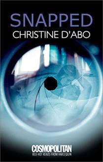 Snapped - Christine d'Abo