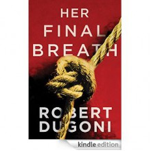 Her Final Breath (The Tracy Crosswhite Series Book 2) - Robert Dugoni