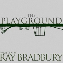 The Playground - Ray Bradbury, Jonathan Davis