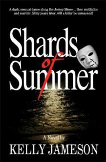Shards of Summer - Kelly Jameson