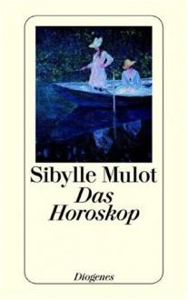 Das Horoskop (Diogenes Taschenbuch) - Sibylle Mulot