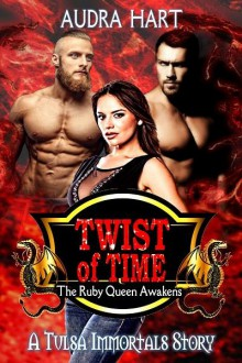Twist of Time: The Ruby Queen Awakens - Audra Hart