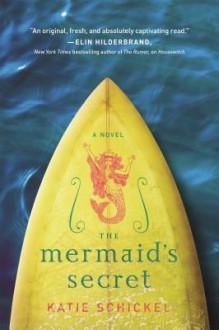 The Mermaid's Secret - Katie Schickel
