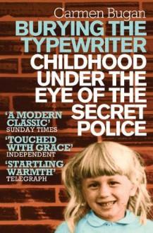 Burying the Typewriter - Carmen Bugan