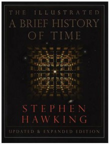 The Illustrated A Brief History of Time: Updated and Expanded Edition - Stephen Hawking