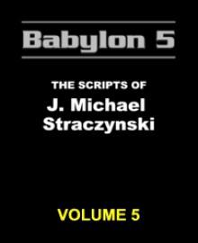 Babylon 5: The Scripts of J. Michael Straczynski, Vol. 5 - J. Michael Straczynski