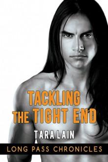 Tackling the Tight End - Tara Lain