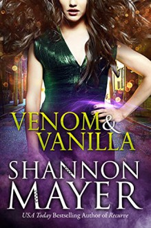 Venom and Vanilla (The Venom Trilogy Book 1) - Shannon Mayer