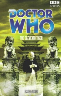 Doctor Who: The Eleventh Tiger - David A. McIntee