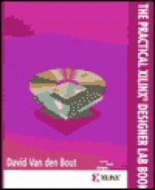 The Practical Xilinx Designer Lab Book: Version 1.5 - David E. Van Den Bout