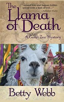 The Llama of Death: A Gunn Zoo Mystery (Gunn Zoo Series) - Betty Webb
