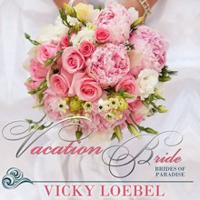 Vacation Bride: A Tropical Billionaire Marriage of Convenience (Brides of Paradise) (Volume 1) - Vicky Loebel