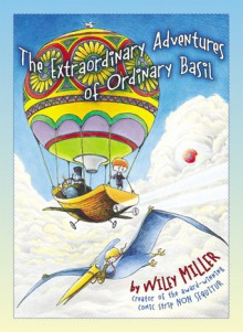 The Extraordinary Adventures Of Ordinary Basil - Wiley Miller