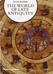 The World of Late Antiquity - Peter R.L. Brown