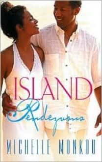 Island Rendezvous - Michelle Monkou