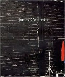 James Coleman - Kaja Silverman, Susanne Gaensheimer, James Coleman
