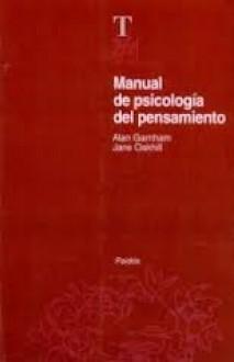 Manual de Psicología del Pensamiento - Alan Garnham, Jane Oakhill