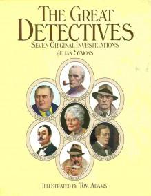 The Great Detectives - JULIAN SYMONS,TOM ADAMS