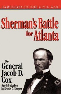 Sherman's Battle For Atlanta - Jacob D. Cox, Jacob D. Cox