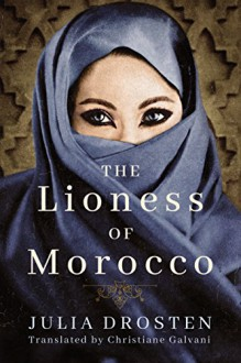 The Lioness of Morocco - Julia Drosten,Christiane Galvani