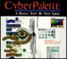 Cyberpalette: A Digital Step-By-Step Guide - Kathleen Ziegler, Nick Greco