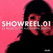 Showreel.01: 53 Projects on Audiovisual Design [With DVD] - Bjoern Bartholdy