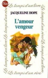 L'amour vengeur - Jacqueline Hope