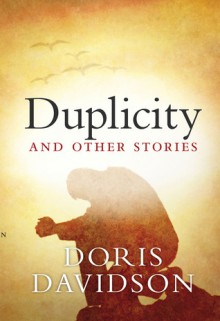 Duplicity and Other Stories - Doris Davidson