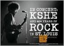 In Concert: KSHE and 40+ Years of Rock Music in St. Louis - John Neiman