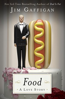 Food: A Love Story - Jim Gaffigan