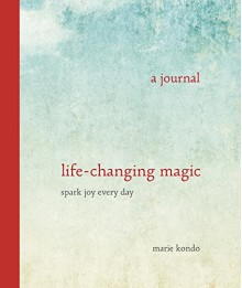 Life-Changing Magic: A Journal- Spark Joy Every Day - Marie Kondo