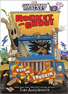 Rocket and Groot: Keep on Truckin'! (Marvel Middle Grade Novel) - Tom Angleberger,Tom Angleberger