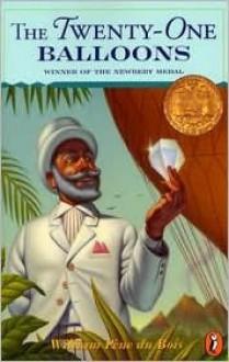The Twenty-One Balloons by William Pene du Bois, William Pene Du Bois (Illustrator) - William Pene Du Bois (Illustrator) by William Pene du Bois