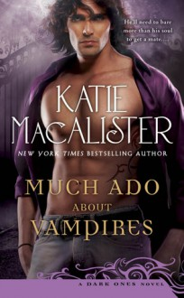 Much Ado About Vampires (Dark Ones, #9) - Katie MacAlister