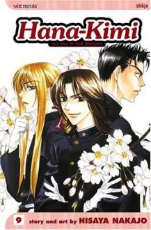 Hana-Kimi, Vol. 9 - Hisaya Nakajo,David Ury