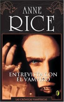 Entrevista con el Vampiro (Crónicas Vampíricas, #1) - Anne Rice, Marcelo Covian