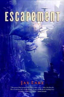Escapement (Clockwork Earth) - Jay Lake