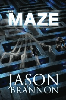 The Maze - The Lost Labyrinth - Jason Brannon