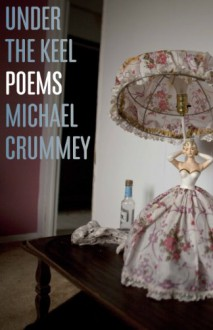 Under the Keel: Poems - Michael Crummey