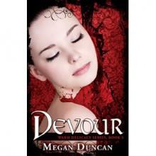 Devour (Warm Delicacy, #3) - Megan Duncan
