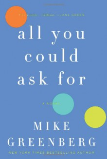 All You Could Ask For - Mike Greenberg