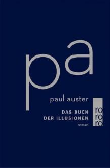 Das Buch der Illusionen - Werner Schmitz, Paul Auster