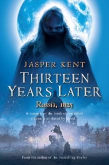 Thirteen Years Later (Danilov Quintet) - Jasper Kent