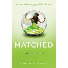 Matched (Matched, #1) - Ally Condie
