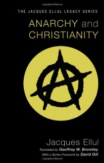 Anarchy and Christianity - Jacques Ellul