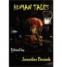 Human Tales - Seanan McGuire, Alma Alexander, Deborah J. Brannon, Nathan Crowder, David Lee Summers