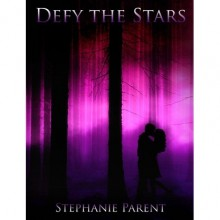 Defy the Stars - Stephanie Parent