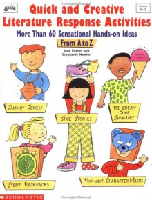 Quick and Creative Literature Response Activities (Grades K-3) - Jane Fowler, Stephanie Newlon