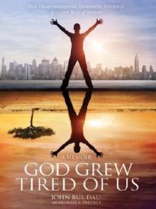 God Grew Tired Of Us: A Memoir - John Bul Dau, Michael S. Sweeney