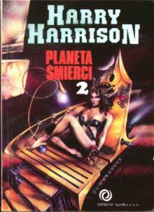 Planeta śmierci 2 (Planeta śmierci, #2) - Harry Harrison, Sławomir Kędzierski